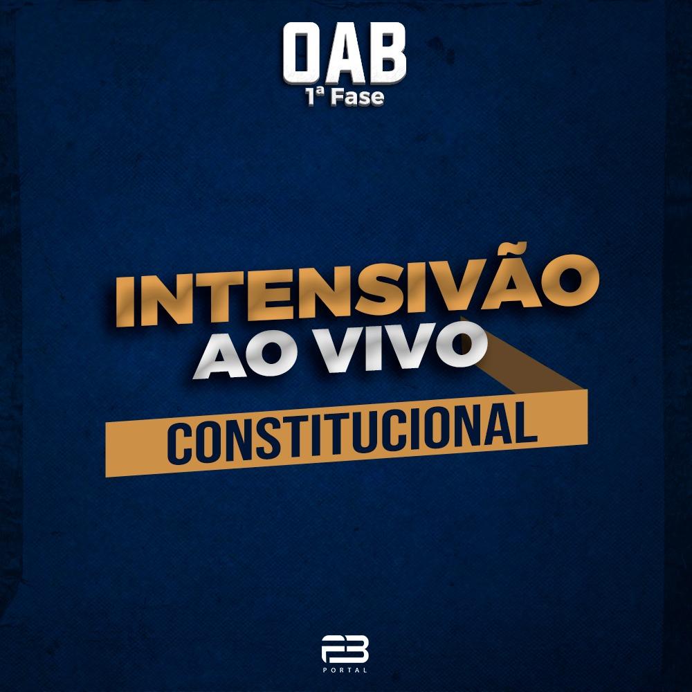 INTENSIVÃO DIREITO CONSTITUCIONAL - AO VIVO