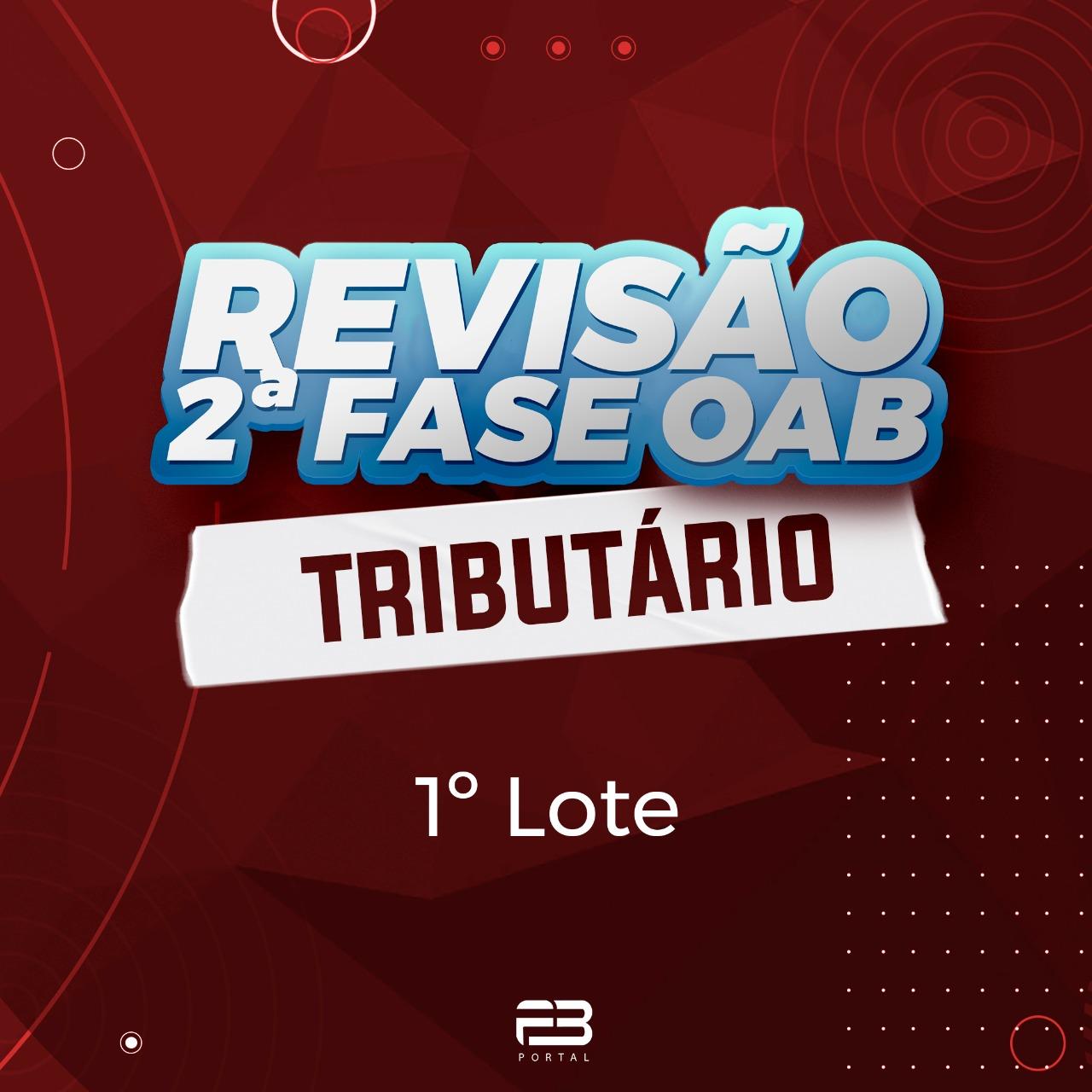 REVISÃO FINAL OAB 2ª FASE TRIBUTÁRIO XXXI EXAME ONLINE