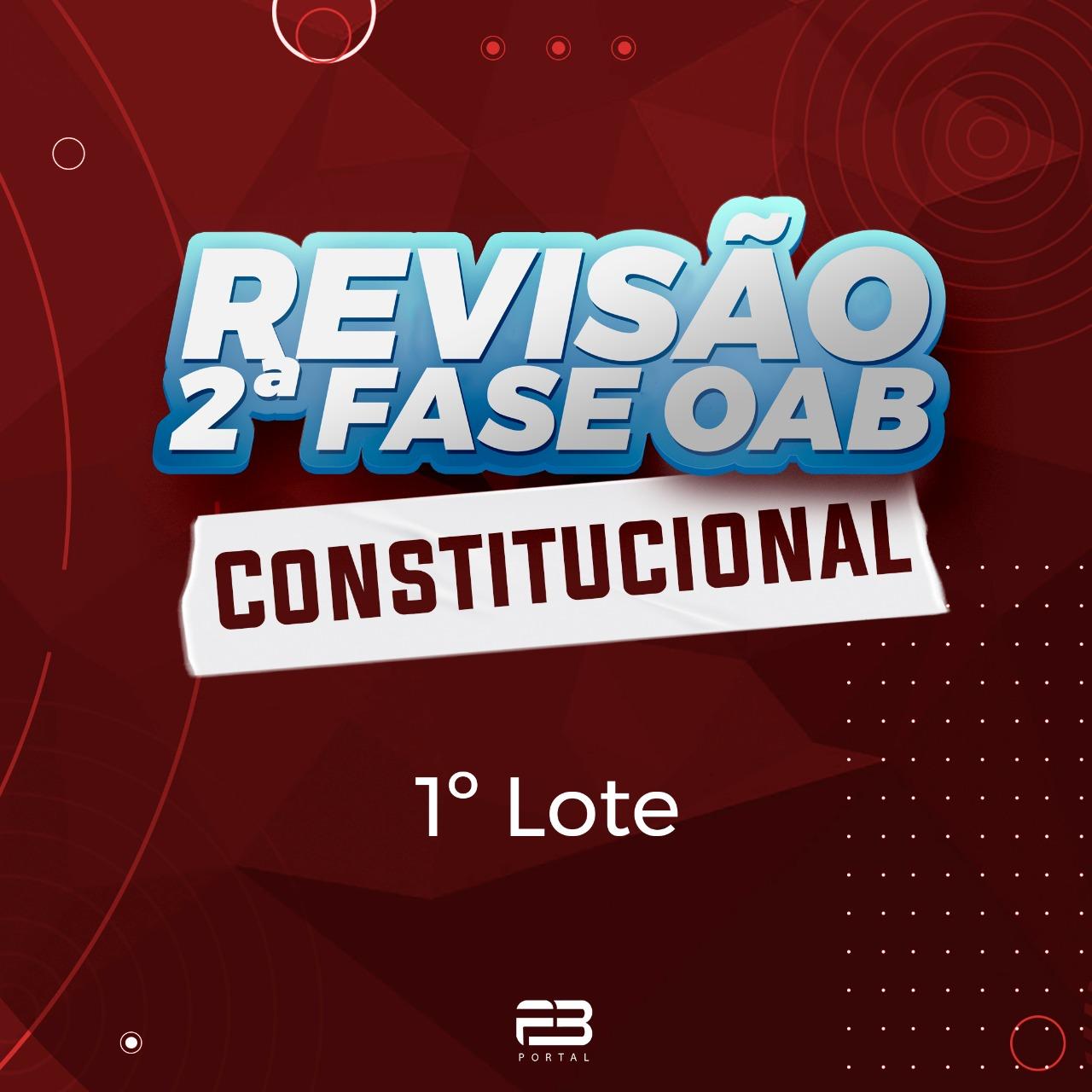 REVISÃO FINAL OAB 2ª FASE CONSTITUCIONAL XXXI EXAME ONLINE