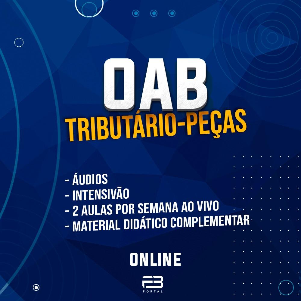 OAB 2ª FASE DIREITO TRIBUTÁRIO PEÇAS -  AO VIVO
