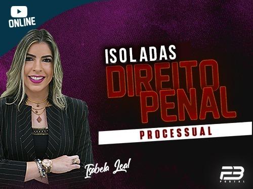 ISOLADA DIREITO PENAL - PROCESSUAL