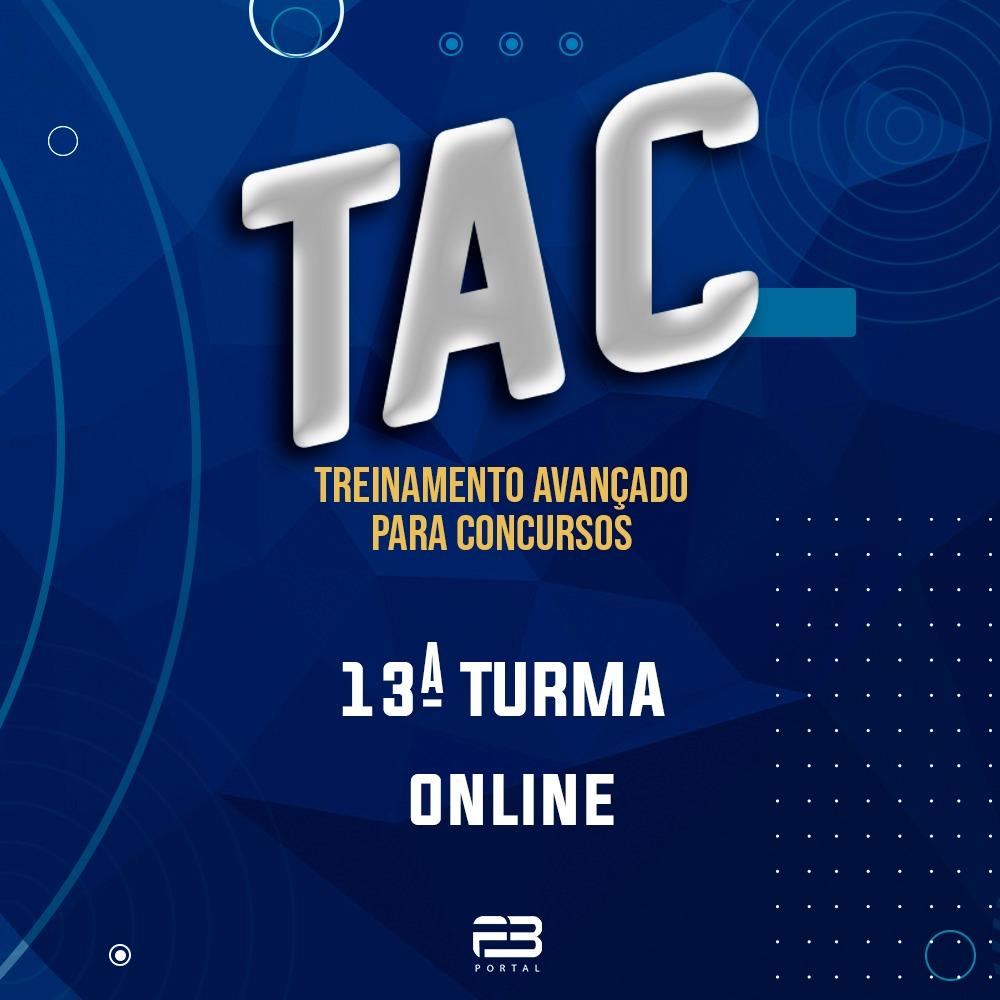 TAC - TREINAMENTO AVANÇADO PARA CONCURSOS - 13º TURMA