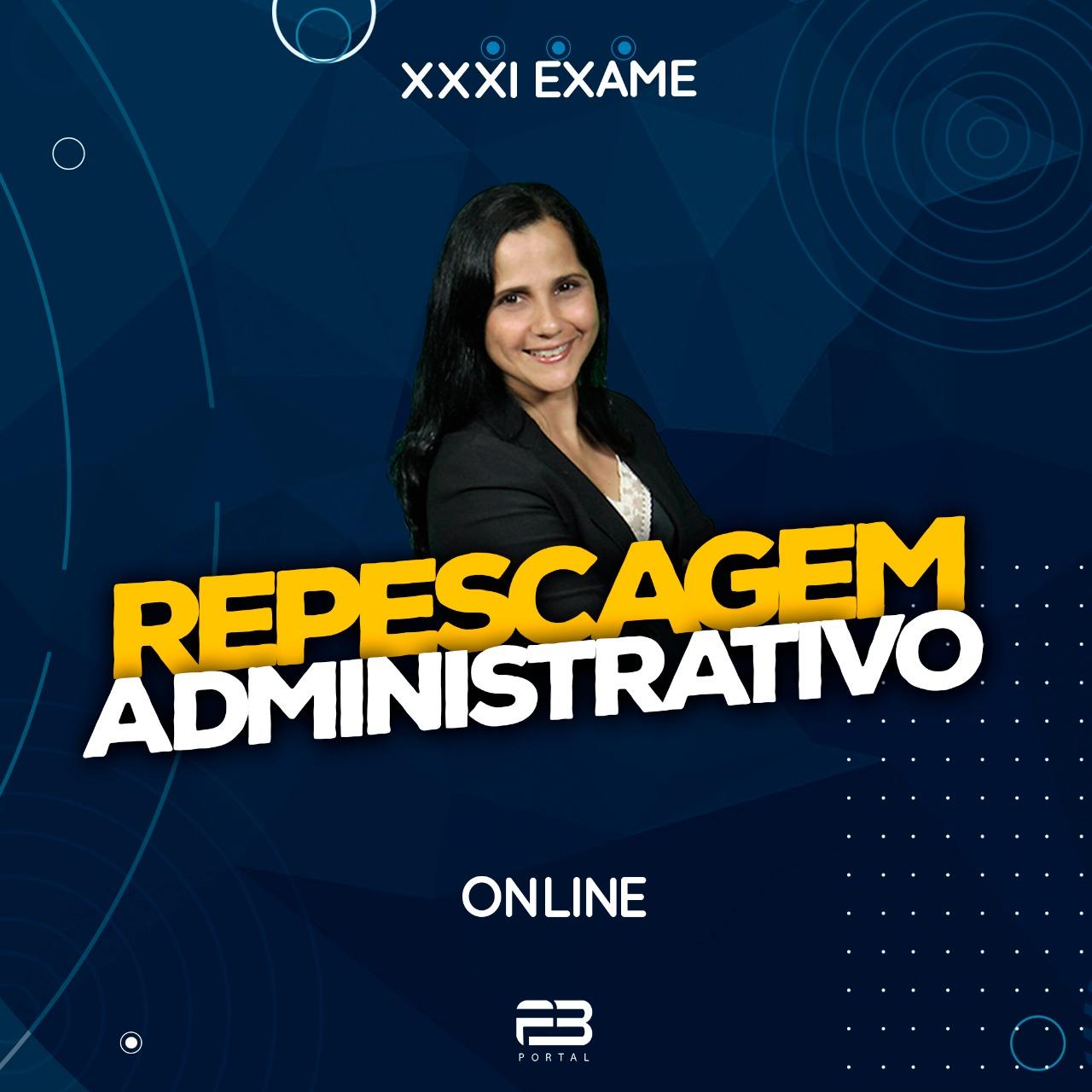 2ª FASE REPESCAGEM ADMIISTRATIVO - XXXI EXAME ONLINE