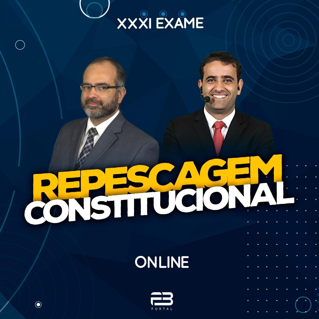 2ª FASE REPESCAGEM CONSTITUCIONAL - XXXI EXAME ONLINE