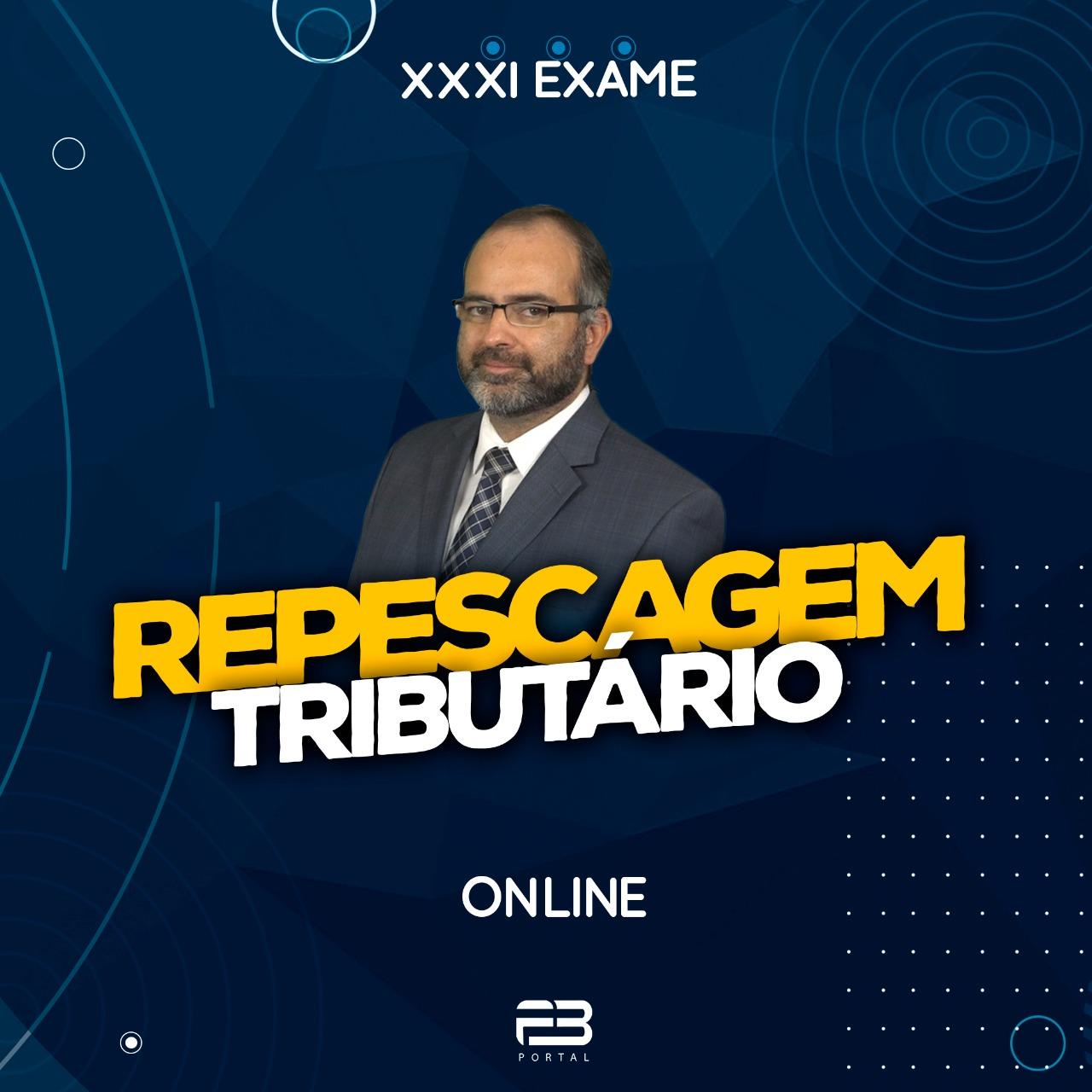 2ª FASE REPESCAGEM TRIBUTÁRIO - XXXI EXAME ONLINE