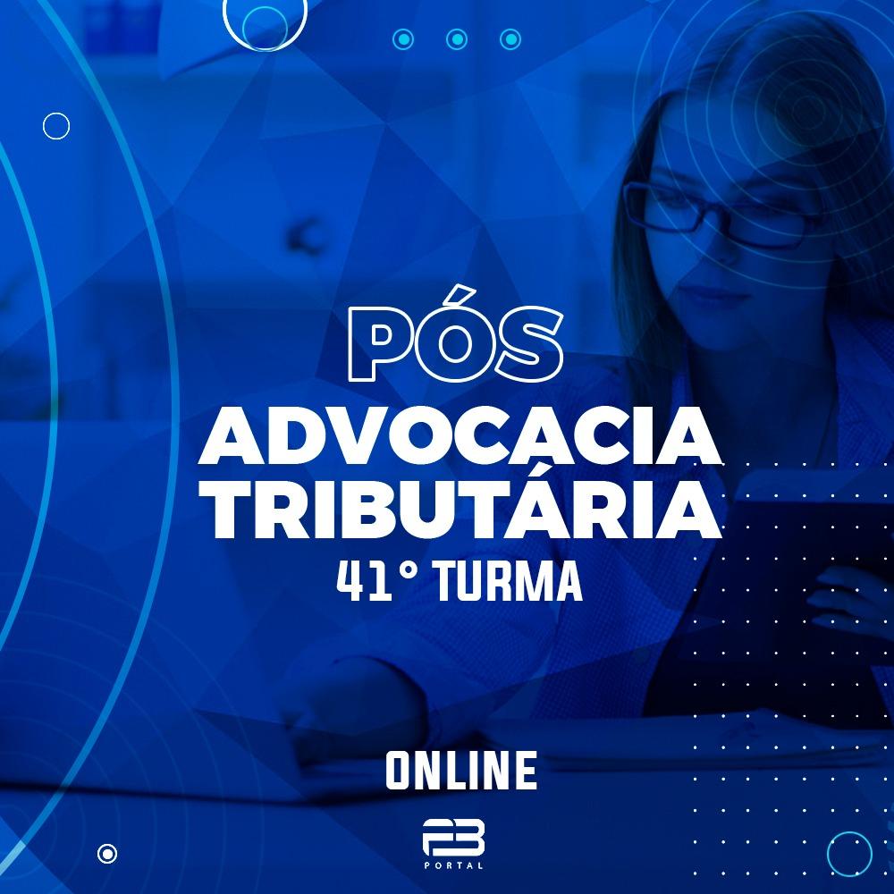 PÓS-GRADUAÇÃO ADVOCACIA TRIBUTÁRIA 41ª TURMA ONLINE