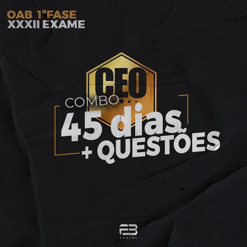 COMBO CEO - 45 DIAS + QUESTÕES