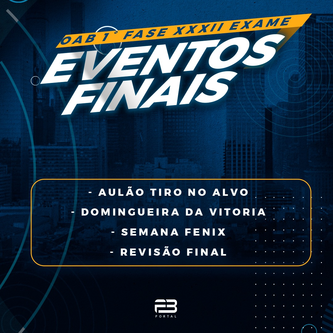 EVENTOS FINAIS - OAB 1º FASE EXAME XXXII