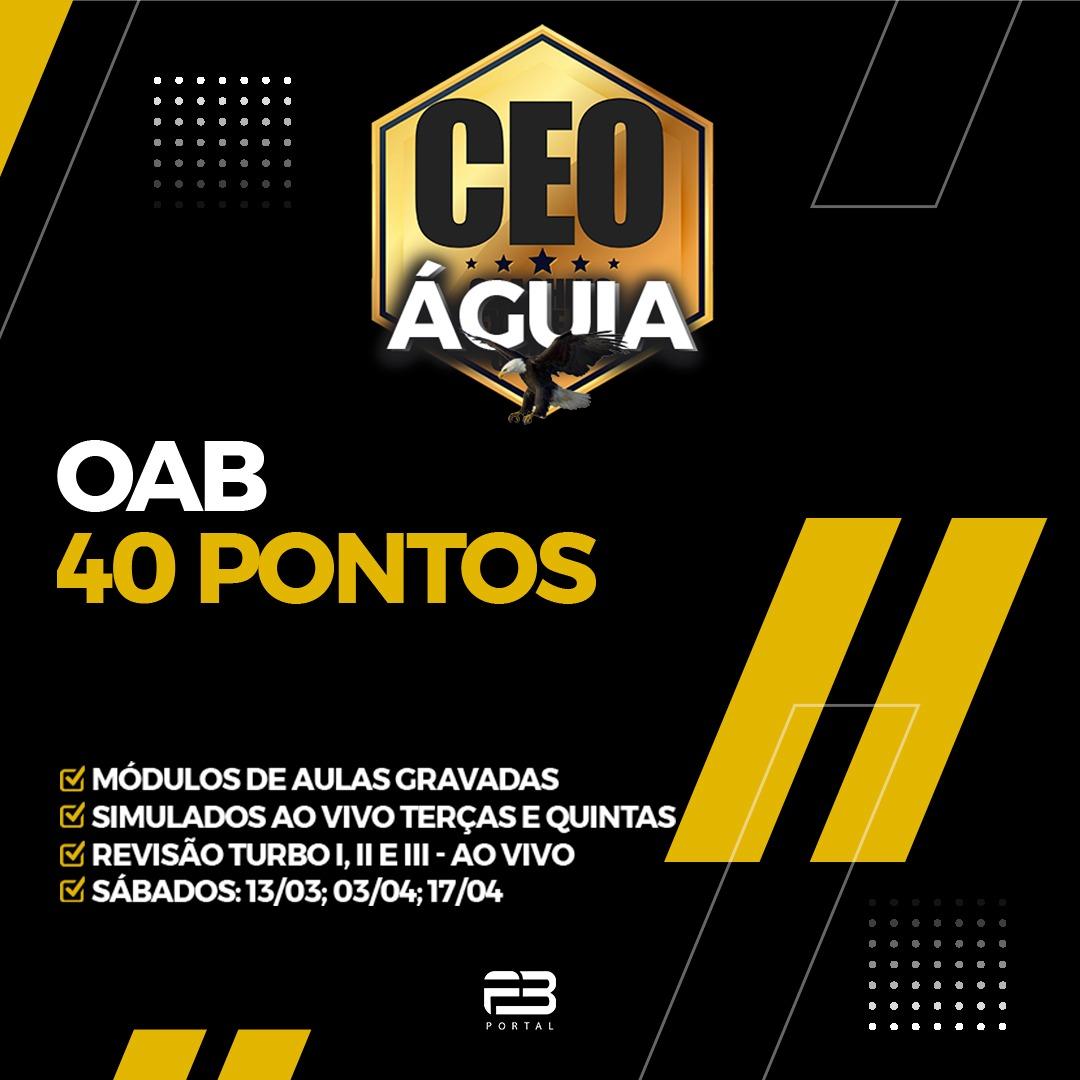 OAB 40 PONTOS - CEO ÁGUIA