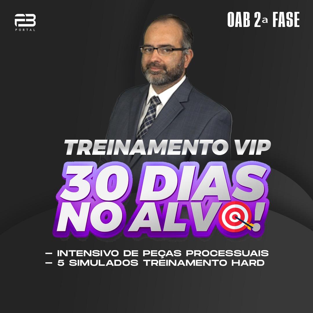 2ª FASE TREINAMENTO VIP - 30 DIAS NO ALVO