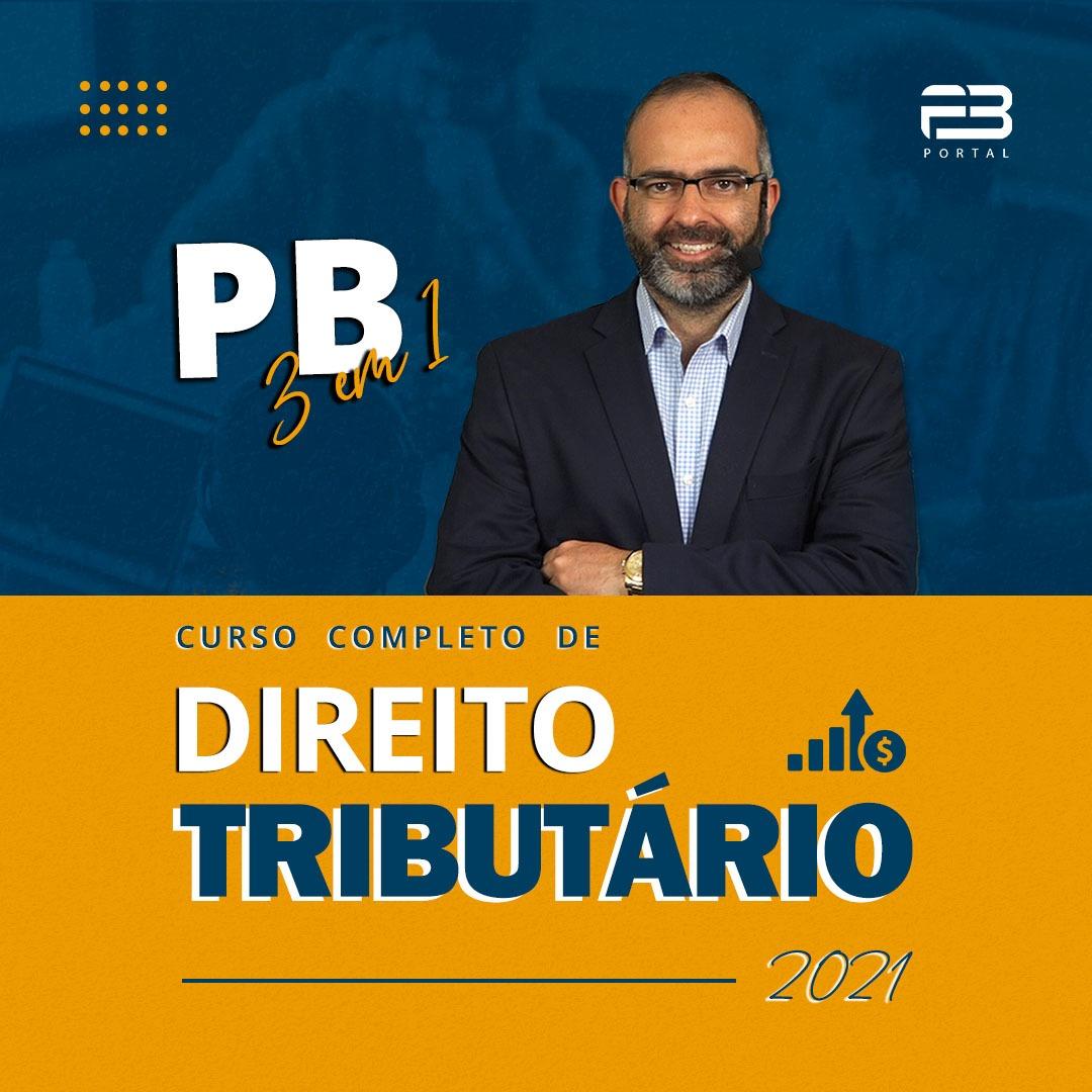 DIREITO TRIBUTÁRIO 2021 - PB 3 EM 1