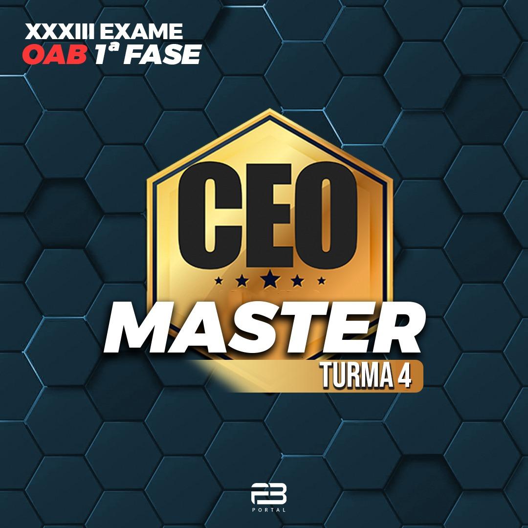 CEO MASTER TURMA 4 - OAB 1ª FASE XXXIII