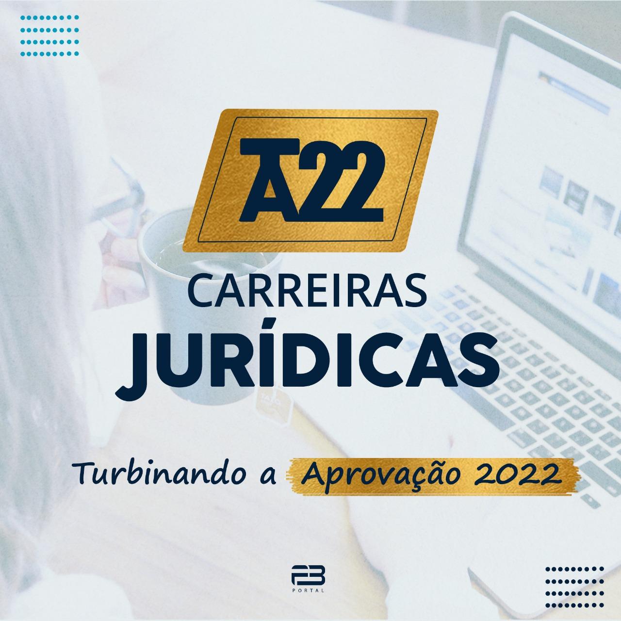 CARREIRAS JURÍDICAS - TURBINANDO A APROVAÇÃO 2022