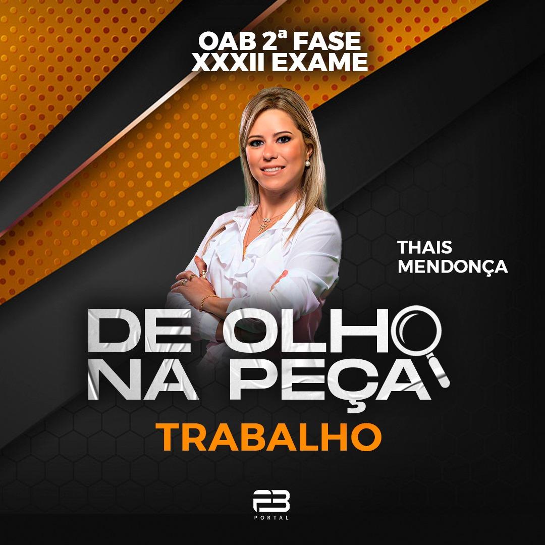 DE OLHO NA PEÇA 2ª FASE XXXII EXAME TRABALHO ONLINE