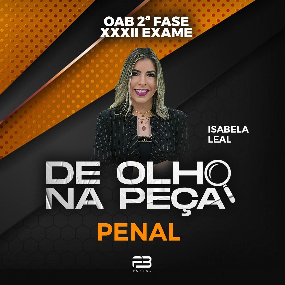 DE OLHO NA PEÇA 2ª FASE XXXII EXAME PENAL ONLINE