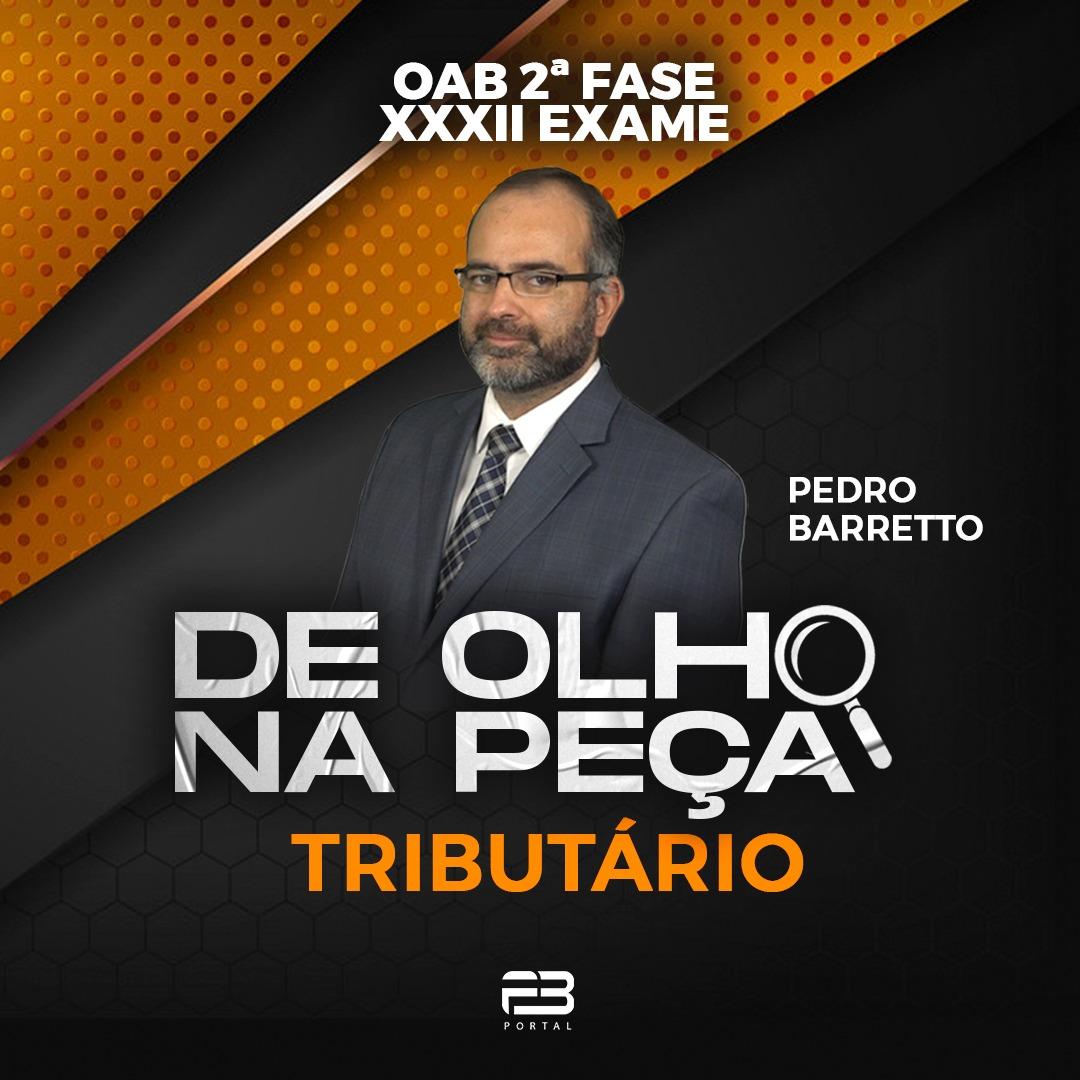 DE OLHO NA PEÇA 2ª FASE XXXII EXAME TRIBUTÁRIO ONLINE