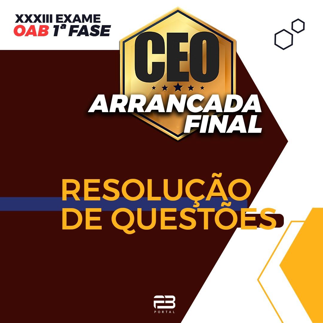 CEO ARRANCADA FINAL - RESOLUÇÃO DE QUESTÕES