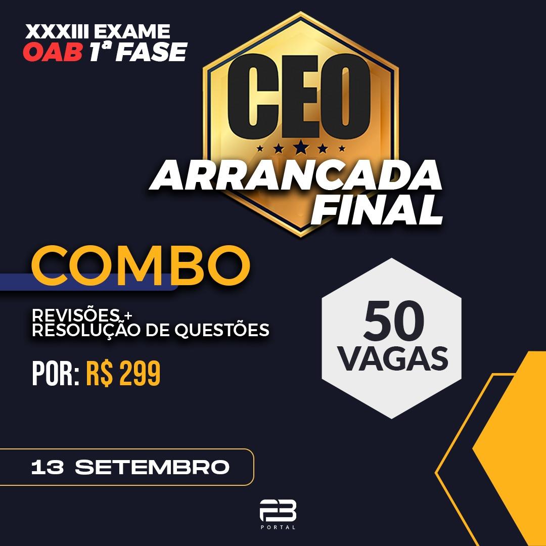 CEO ARRANCADA FINAL - COMBO