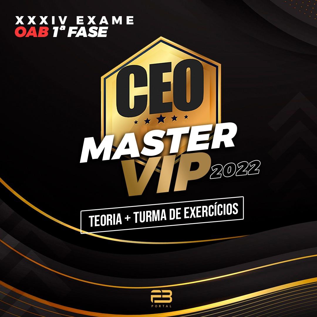 CEO MASTER VIP - TEORIA + QUESTÕES XXXIV EXAME OAB 1ª FASE - 2022