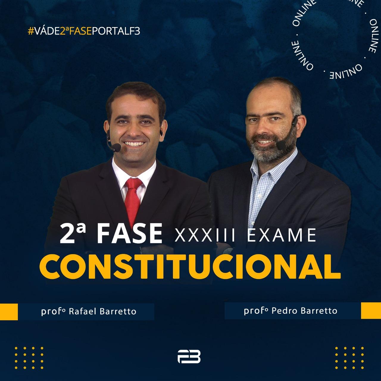 2ª FASE CONSTITUCIONAL - XXXIII EXAME ONLINE