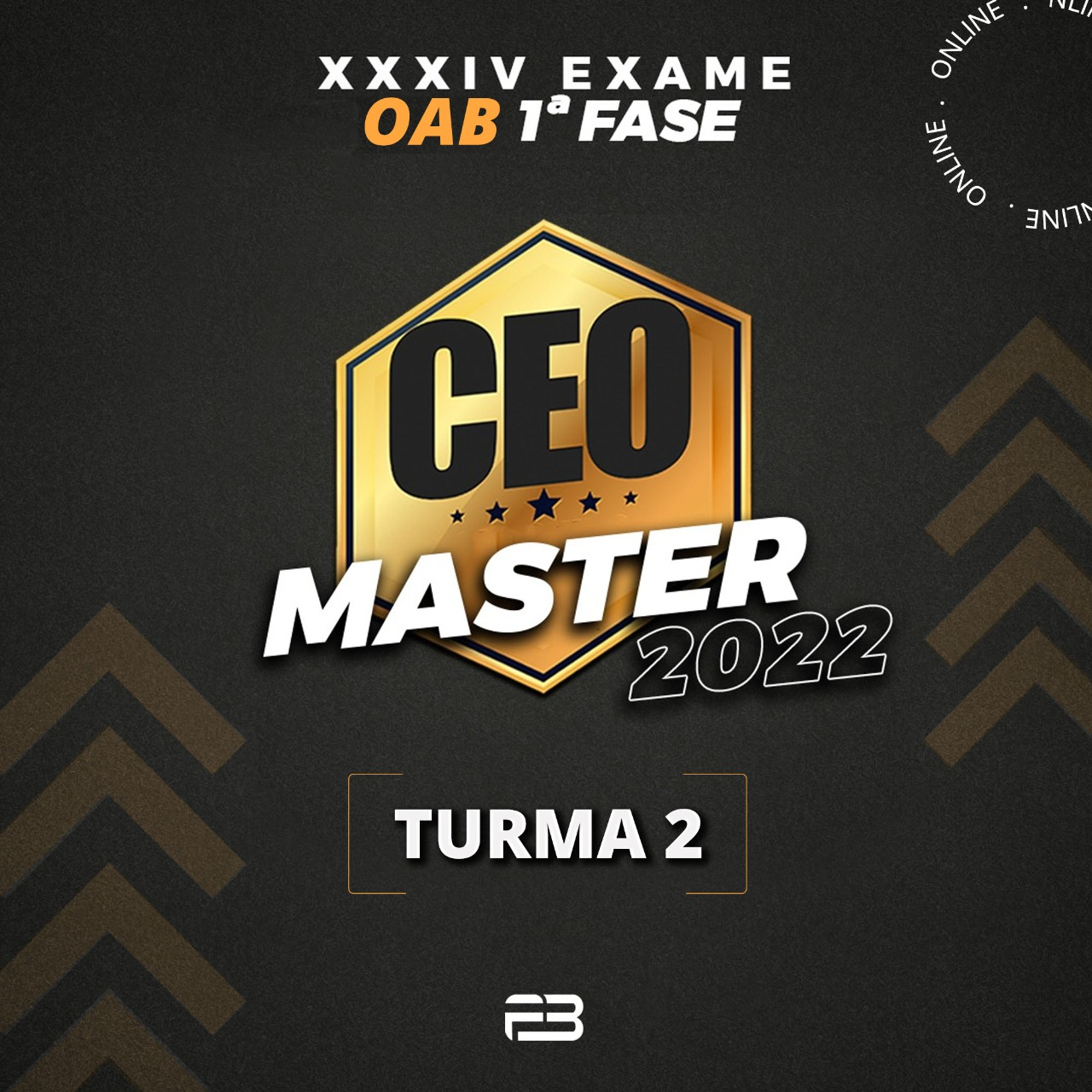 CEO MASTER TURMA 2 - XXXIV EXAME OAB 1ª FASE