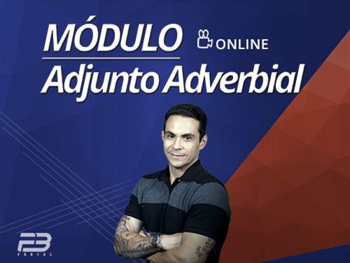 Módulo - Adjunto Adverbial  ONLINE