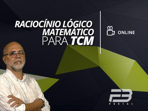 RACIOCÍNIO LÓGICO MATEMÁTICO PARA TCM - ONLINE