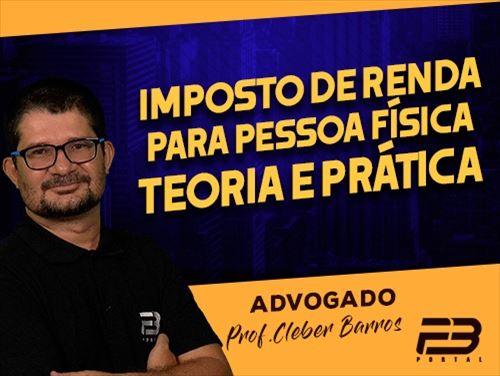 IMPOSTO DE RENDA PESSOA FÍSICA  TEORIA E PRÁTICA - ONLINE