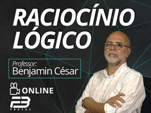 RACIOCÍNIO LÓGICO - BENJAMIN CÉSAR