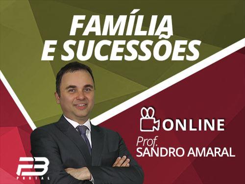 DIREITO CIVIL: FAMÍLIA E SUCESSÕES - SANDRO AMARAL