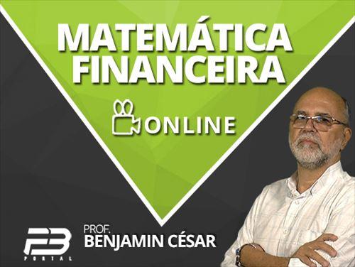 MATEMATICA & MATEMÁTICA FINANCEIRA - BENJAMIN CÉSAR