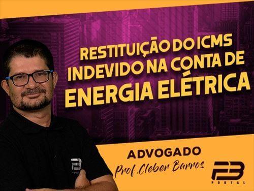 Restituição do ICMS Indevido na Conta de Energia Elétrica - ONLINE